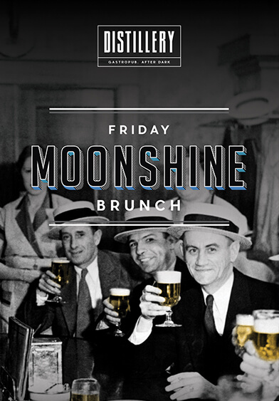 Moonshine Brunch - Distillery Gastropub. After Dark