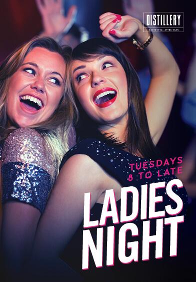 Ladies Night - Distillery Gastropub. After Dark